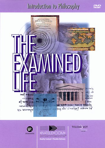 The Examined Life: Introduction to Philosophy