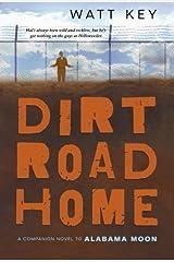 Dirt Road Home by Key, Watt (2011) Paperback Paperback