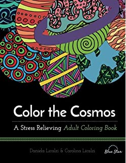 Color The Cosmos A Stress Relieving Adult Coloring Book