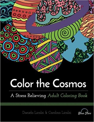 Color The Cosmos A Stress Relieving Adult Coloring Book Daniela