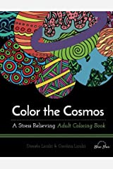 Color the Cosmos: A Stress Relieving Adult Coloring Book Paperback