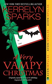 A Very Vampy Christmas: From Sugarplums and Scandal (Love at Stake) by [Sparks, Kerrelyn]