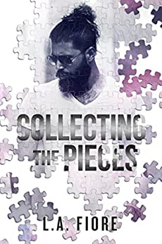 Collecting the Pieces by [Fiore, L.A.]