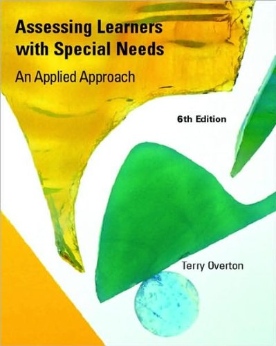 Assessing Learners with Special Needs (text only) 6th (Sixth) edition by T. Overton by Prentice Hall