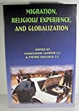 Migration, Religious Experience, and Globalization 9781577030294