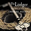 The Lodger: Shakespeare on Silver Street Audiobook by Charles Nicholl Narrated by Gareth Armstrong
