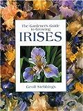 Irises (Gardener's Guide to Growing Series)