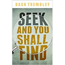 "Seek And You Shall Find: The Journey of Seeking ""My Truth"""