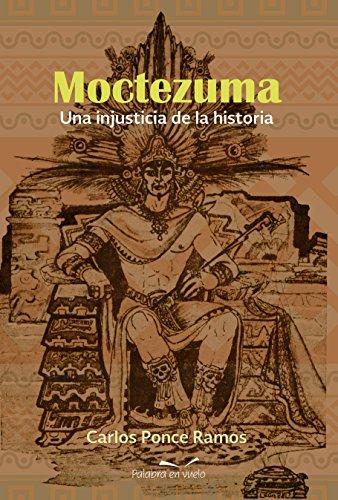 Amazoncom Moctezuma Una Injusticia De La Historia Spanish