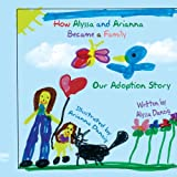 How Alyssa and Arianna Became a Family, Alyssa Danzig, 1438901488