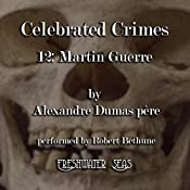 Martin Guerre: Celebrated Crimes, Book 12 | Alexandre Dumas père