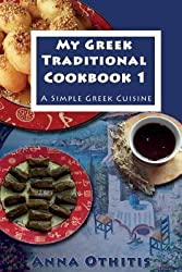 [ My Greek Traditional Cook Book 1: A Simple Greek Cuisine BY Othitis, Anna ( Author ) ] { Paperback } 2014