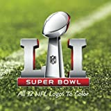 Super Bowl LI - All 32 NFL Logos To Color: Unique American Football coloring book for adults and children alike - Great birthday or party gift / present - Super Bowl 51.
