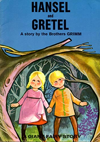 Hansel and Gretel A Story by the Brothers Grimm