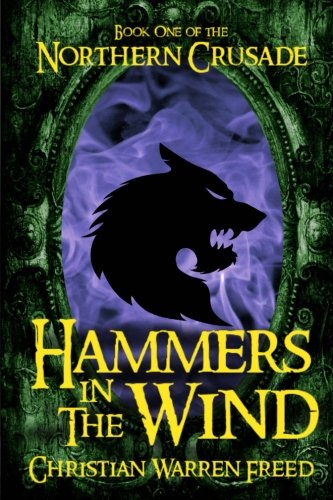 Hammers in the Wind (The Northern Crusade) (Volume 1)