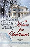 A Home for Christmas, Deborah Grace Staley, 0982175671