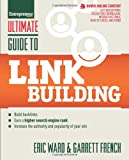 Ultimate Guide to Link Building, Eric Ward and Garrett French, 1599184427