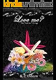 Love Me? The Trust Me? Trilogy