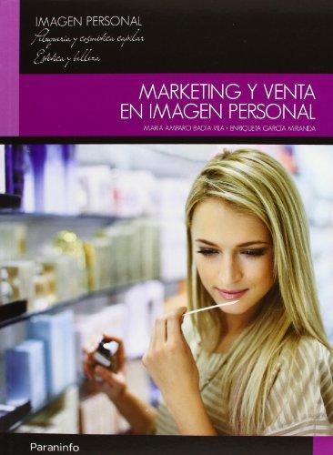 Descargar Libro Marketing Y Venta En Imagen Personal Maria Amparo Badia Vila