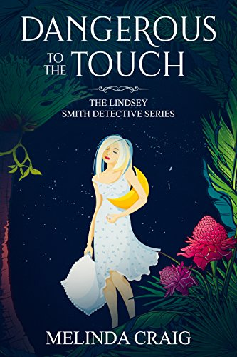 Book: Dangerous to the Touch (The Lindsey Smith Detective Series Book 1) by Melinda Craig