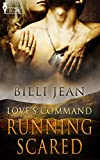 Running Scared: (An Erotic Romance) (Love's Command Book 1)