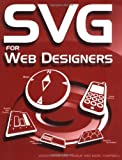 SVG for Web Designers, Jason Cranford Teague and Marc Campbell, 0764525727
