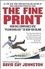 The Fine Print: How Big Companies Use Plain English to Rob You Blind