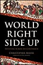 World Right Side Up: Investing Across Six Continents (Agora Series)