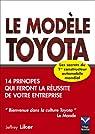 Le Modèle Toyota : 14 principes qui feront la réussite de votre entreprise par Liker