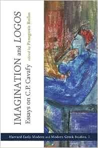 imagination and also art logos essays concerning f s cavafy any city