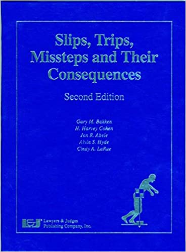 Slips, Trips, Missteps and Their Consequences, Second Edition