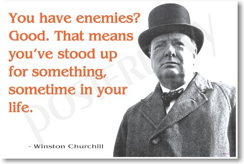 """Winston Churchill - """"You Have Enemies? Good."""" - New Famous Person Poster"""