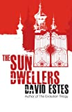 The Sun Dwellers: A SciFi Dystopian Thriller (The Dwellers Saga Book 3)