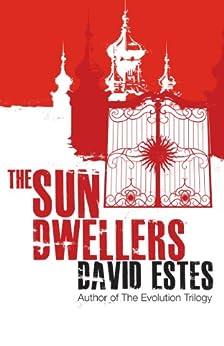 The Sun Dwellers: A SciFi Dystopian Thriller (The Dwellers Saga Book 3) by [Estes, David]