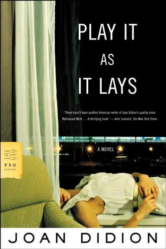 a novel:Play It As It Lays (Didion Play It As It Lays)