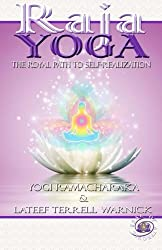 Raja Yoga: The Royal Path to Self-Realization (Volume 6)