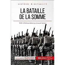La bataille de la Somme: 1916, l'offensive alliée qui a sauvé Verdun (Grandes Batailles t. 19) (French Edition)