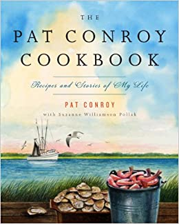 Book The Pat Conroy Cookbook: Recipes and Stories of My Life