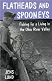 Flatheads and Spooneys, Jens Lund, 0813119278