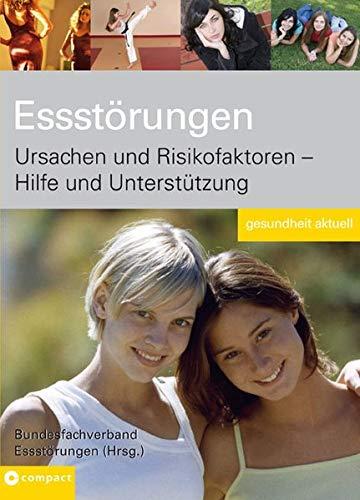 Essstörungen: Ursachen und Risikofaktoren - Hilfe und Unterstützung (Gesundheit aktuell)