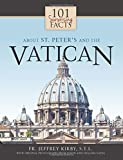 101 Surprising Facts About St. Peter's and the Vatican