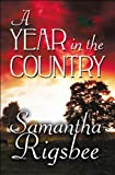 A Year in the Country, Samantha Rigsbee, 1607492296