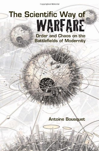 The Scientific Way of Warfare: Order and Chaos on the Battle Fields of Modernity (Columbia/Hurst)