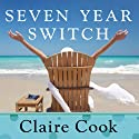 Seven Year Switch: A Novel Audiobook by Claire Cook Narrated by Coleen Marlo