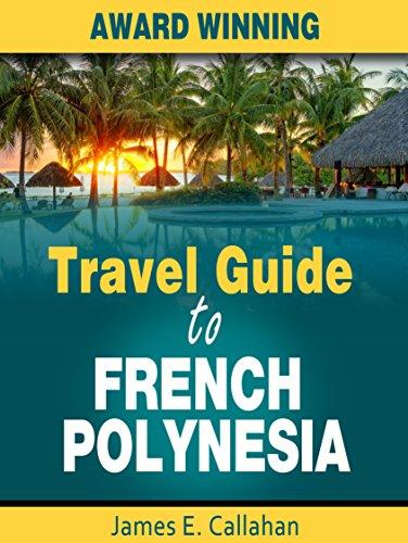 French Polynesia: A lot more to French Polynesia