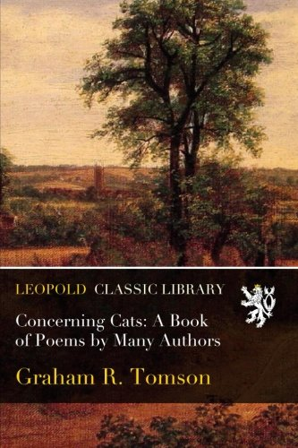 Read Online Concerning Cats: A Book of Poems by Many Authors ebook