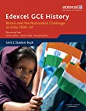 Edexcel GCE History - AS Britain and the Nationalist Challenge in India 1900-47: Unit 2