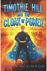 Timothie Hill and the Cloak of Power Paperback