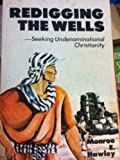 Redigging the Wells, Hawley, Monroe E., 0891375120