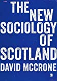 img - for The New Sociology of Scotland book / textbook / text book